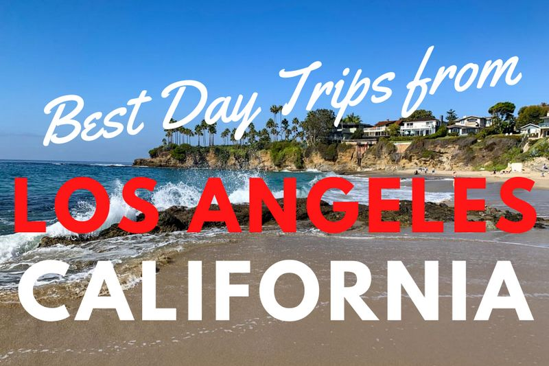 Best day trips from Los Angeles