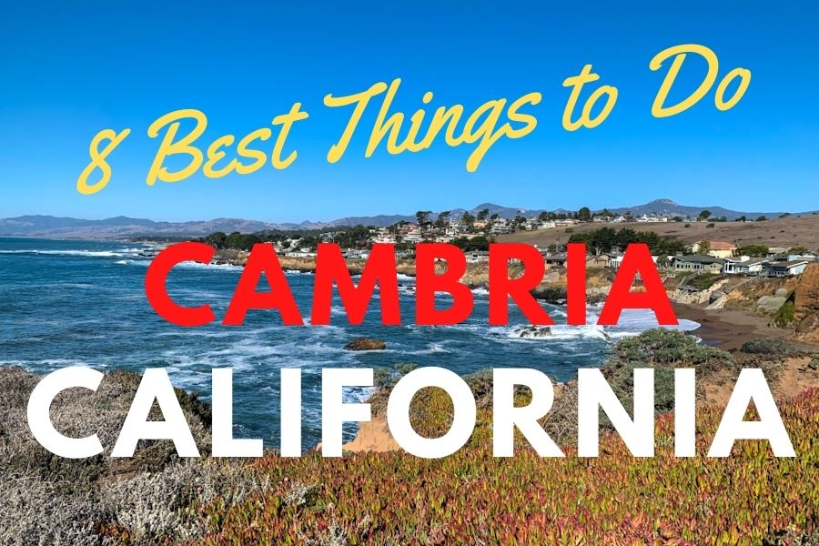 8 Best Things to Do in Cambria, California